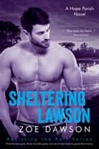 Sheltering Lawson ebook by Zoe Dawson