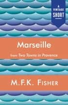 Marseille ebook by M.F.K. Fisher