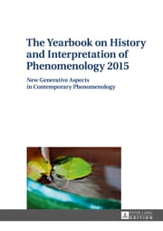 The Yearbook on History and Interpretation of Phenomenology 2015 ebook by Jana Trajtelová