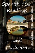 Spanish 101: Readings and Flashcards - — for serious self-starters from Easy to Challenging (batteries not included!) ebook by Mike Greenwood
