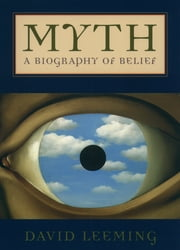Myth - A Biography of Belief ebook by David Leeming