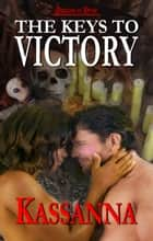 Keys to Victory ebook by Kassanna