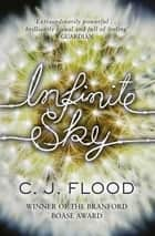 Infinite Sky ebook by C. J. Flood