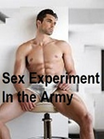 Sex Experiment in the Army : Erotic Romance - a contemporary erotic romance ebook by Dee C.