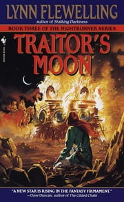 Traitor's Moon - The Nightrunner Series, Book 3 ebook by Lynn Flewelling