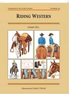 RIDING WESTERN ebook by Cherry Hill, CAROLE VINCER