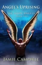 Angel's Uprising ebook by Jamie Campbell