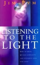 Listening To The Light ebook by Jim Pym