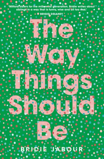 The Way Things Should Be ebook by Bridie Jabour