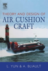 Theory and Design of Air Cushion Craft ebook by Yun, Liang