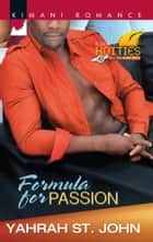 Formula for Passion ebook by Yahrah St. John