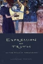 Expression and Truth ebook by Lawrence Kramer