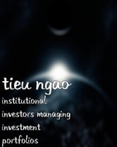 Institutional Investors Managing Investment Portfolios ebook by Tieu Ngao