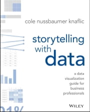 Storytelling with Data - A Data Visualization Guide for Business Professionals ebook by Cole Nussbaumer Knaflic