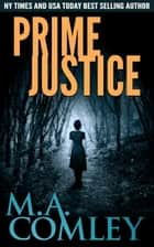 Prime Justice ebook by M A Comley
