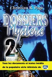 Dossiers mystère - Tome 2 ebook by Christian Robert Page