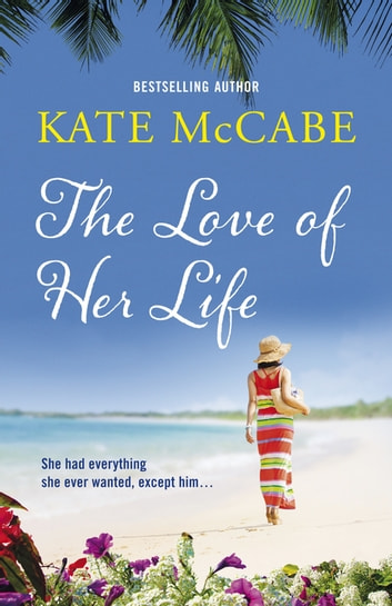 The Love of Her Life ebook by Kate McCabe