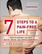 7 Steps to a Pain-Free Life ebook by Robin McKenzie,Craig Kubey