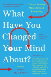 What Have You Changed Your Mind About? ebook by Mr. John Brockman