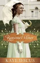Ransome's Honor ebook by Kaye Dacus