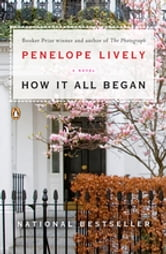 How It All Began - A Novel ebook by Penelope Lively