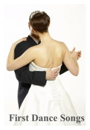 First Dance Songs: 100+ Great Songs for Your First Dance as a Married Couple!! ebook by Kelly White