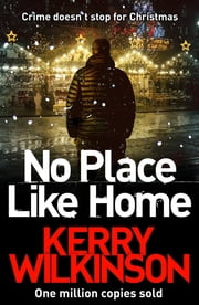 No Place Like Home ebook by Kerry Wilkinson