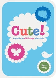 Cute! ebook by Bart King