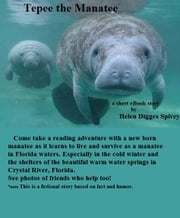 Tepee the Manatee ebook by Helen Digges Spivey