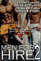 Men for Hire 2 ebook by Tatum Throne, Bella Settarra, Dylan McEwan,...