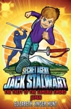 Jack Stalwart: The Theft of the Samurai Sword - Japan: Book 11 eBook by Elizabeth Singer Hunt