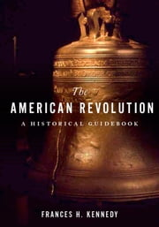 The American Revolution - A Historical Guidebook ebook by