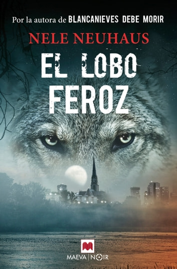 El lobo feroz ebook by Nele Neuhaus