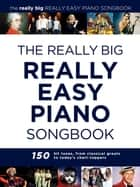 The Really Big Really Easy Piano Songbook ebook by Wise Publications