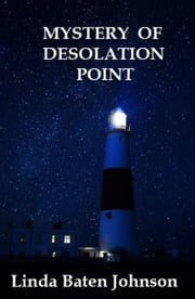 Mystery of Desolation Point ebook by Linda Baten Johnson