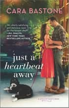 Just a Heartbeat Away ebook by Cara Bastone