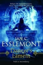 Dancer's Lament ebook by Ian C. Esslemont