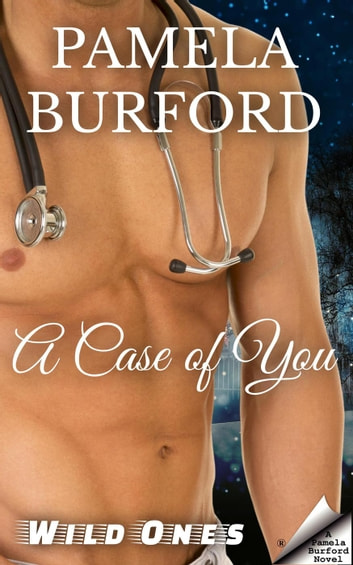A Case of You - Wild Ones ebook by Pamela Burford