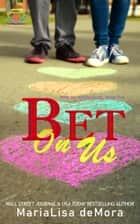 Bet On Us ebook by MariaLisa deMora
