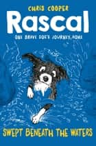 Rascal: Swept Beneath The Waters ebook by Chris Cooper
