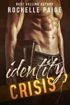 Identity Crisis ebook by Rochelle Paige