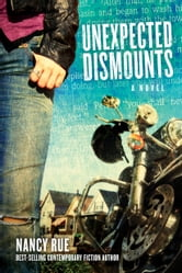 Unexpected Dismounts - A Novel ebook by Nancy Rue