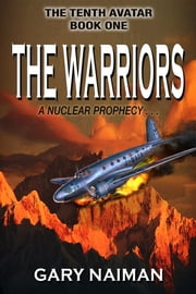 The Warriors: A Nuclear Prophecy ebook by Gary Naiman
