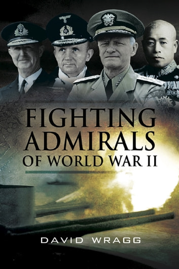 Fighting Admirals of WWII ebook by David Wragg