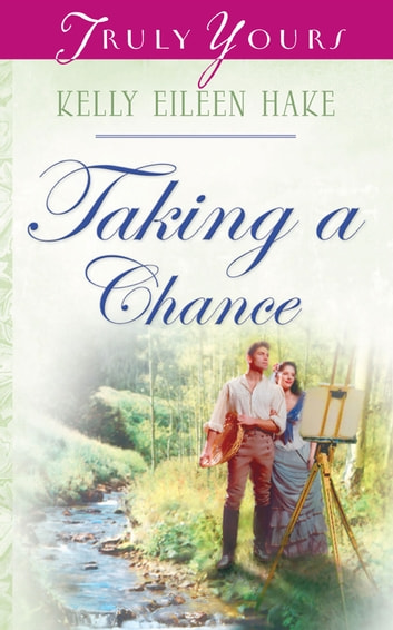 Taking A Chance ebook by Kelly Eileen Hake