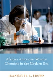 African American Women Chemists in the Modern Era ebook by Jeannette E. Brown