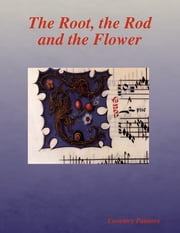 The Root, the Rod and the Flower ebook by Coventry Patmore