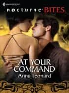At Your Command ebook by Anna Leonard