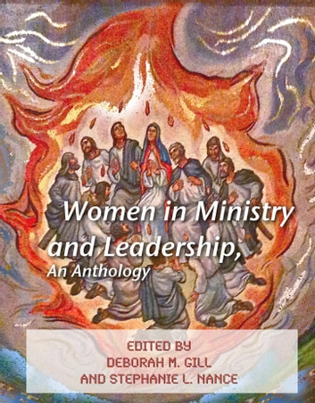 Women in Ministry and Leadership, An Anthology ebook by Deborah M. Gill
