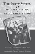 The Party System ebook by Hilaire Belloc, Cecil Chesterton, Ron Paul